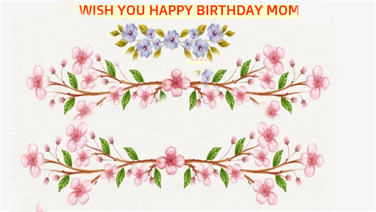 Birthday wishes for mother - Top 25+ Wishes