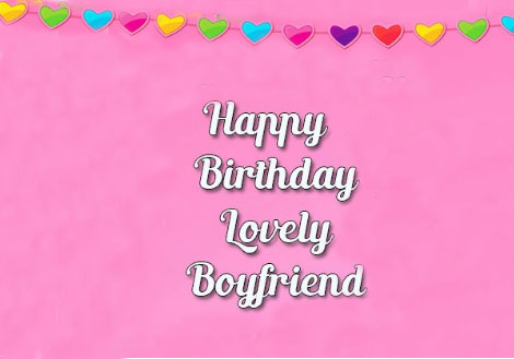 Birthday wishes for boyfriend Romantic: