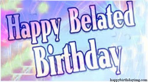 Belated-happy-birthday-wishes